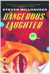 Dangerous Laughter by Steven Milhauser